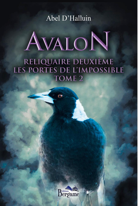 Avalon - reliquaire deuxieme - les portes de l'impossible t.2