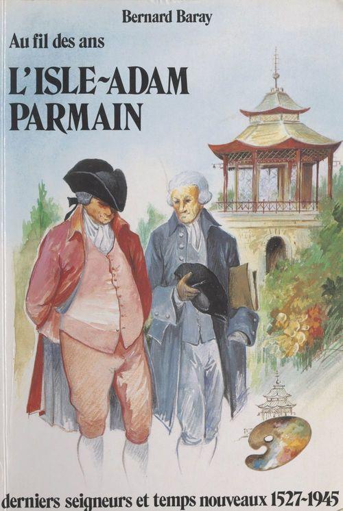 Au fil des ans : l'Isle-Adam, Parmain