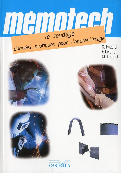Memotech Le Soudage : Donnees Pratiques Pour L'Apprentissage