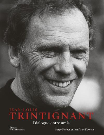 Jean-Louis Trintignant, dialogue entre amis