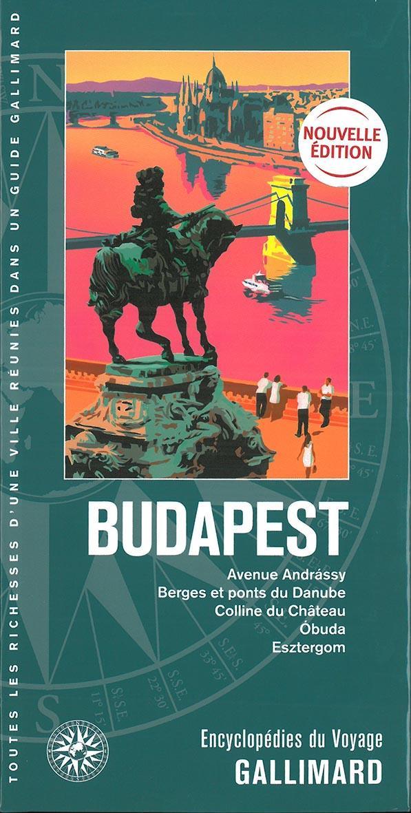 Budapest ; avenue Andrássy, berges et ponts du Danube, colline du château, Óbuda, Esztergom (édition 2019)
