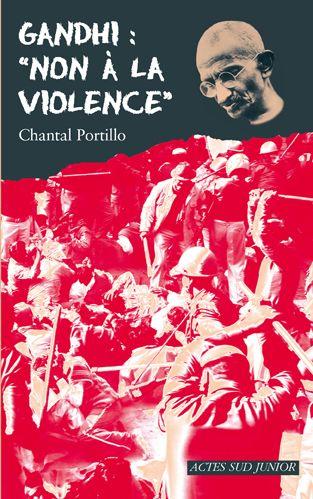 """Gandhi : """"Non A La Violence"""