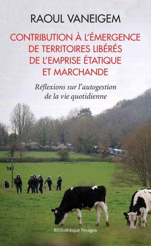 Contribution à l'émergence des territoires libérés de l'emprise étatique et marchande ; réflexions sur l'autogestion de la vie quotidienne