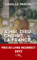 Vente EBooks : Ainsi, Dieu choisit la France  - Camille Pascal