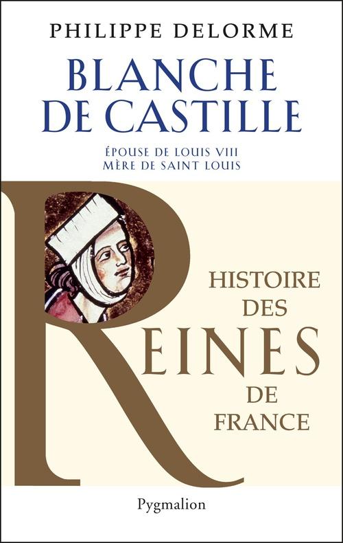 Blanche de Castille  - Philippe Delorme