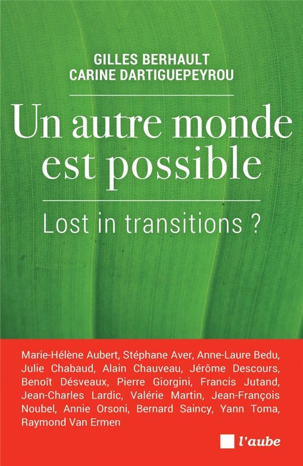 Un autre monde est possible ; lost in transitions ?