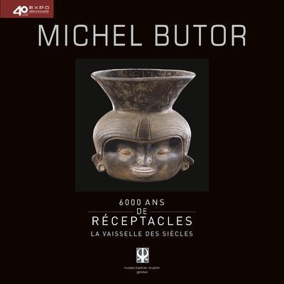 6000 ans de réceptacles ; la vaisselle des siècles