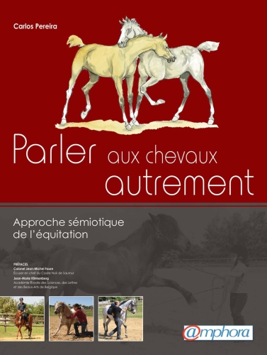 parler aux chevaux autrement ; approche sémiologique de l'équitation