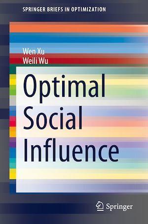 Optimal Social Influence  - Wen Xu  - Weili Wu