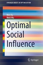 Optimal Social Influence  - Weili Wu - Wen Xu