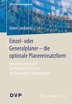 Einzel- oder Generalplaner - die optimale Planereinsatzform  - Daniel Landowski