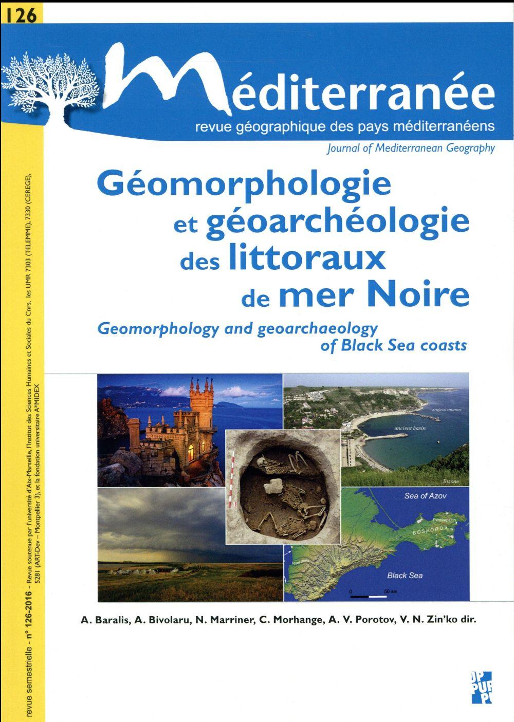 MEDITERRANEE n.126 ; géomorphologie et géoarchéologie des littoraux en mer Noire ; geomorphology and  geoarcheology of Black sea coasts (édition 2016)