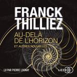 Vente AudioBook : Au-delà de l'horizon et autres nouvelles  - Franck Thilliez