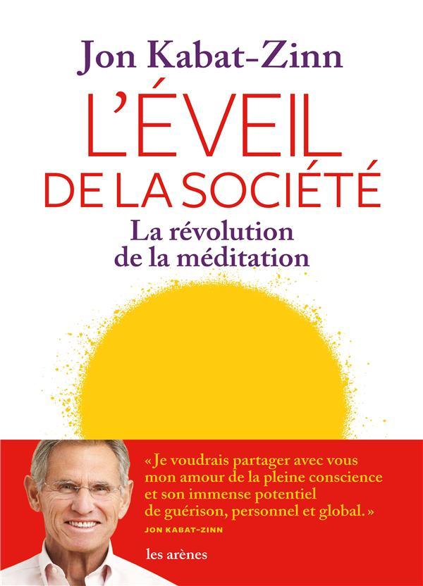 L'éveil de la société ; la révolution de la méditation