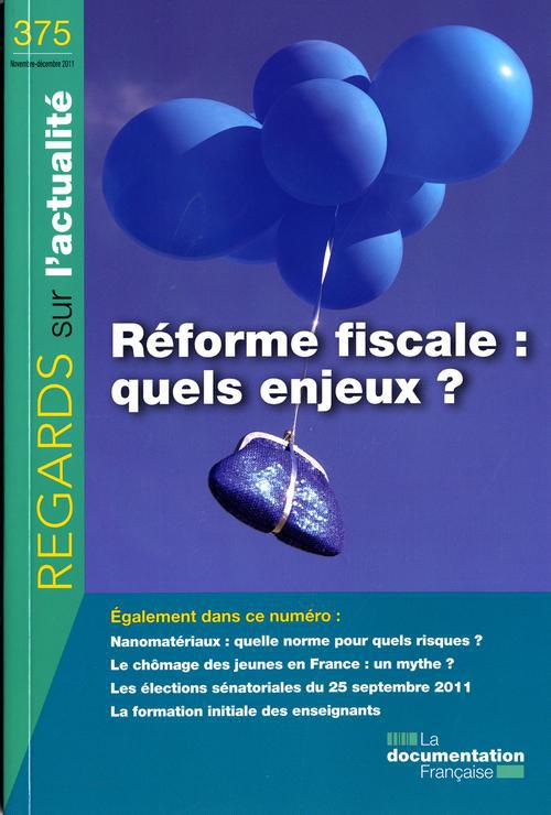Regards Sur L'Actualite T.375; Une Reforme Fiscale Pour Plus De Justice ?