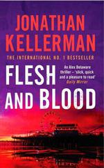 Vente Livre Numérique : Flesh and Blood (Alex Delaware series, Book 15)  - Jonathan Kellerman