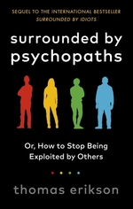 Surrounded by Psychopaths  - Thomas Erikson