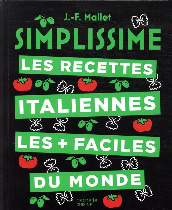 Simplissime ; les recettes italiennes les + faciles du monde