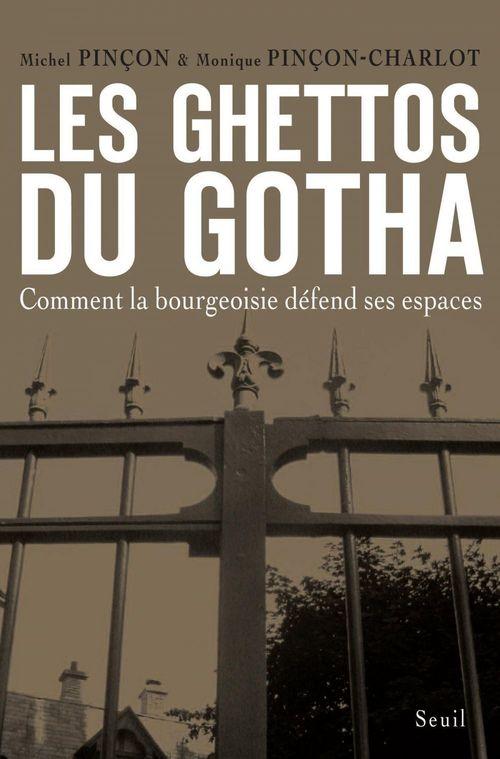 Les ghettos du gotha ; comment la bourgeoisie défend ses espaces