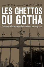 Vente Livre Numérique : Les Ghettos du Gotha. Comment la bourgeoisie défend ses espaces  - Monique Pincon-Charlot