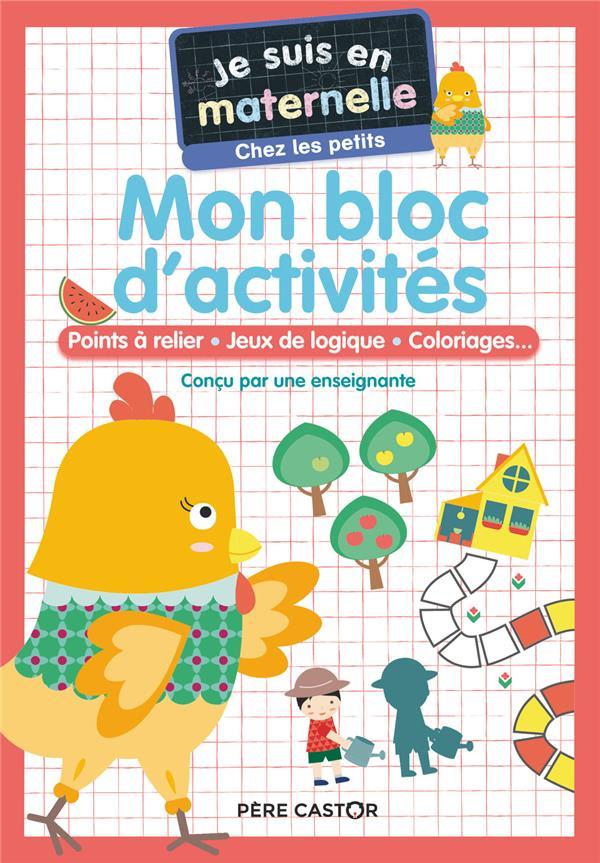 je suis en maternelle ; mon bloc d'activités : points a relier, jeux de logique, coloriages... petite section
