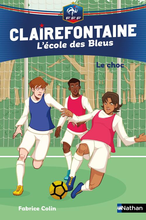 Clairefontaine - l'école des Bleus T.2 ; le choc