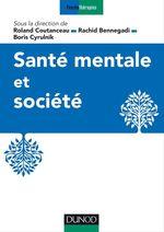 Vente Livre Numérique : Santé mentale et société  - Boris Cyrulnik - Roland Coutanceau - Rachid Bennegadi