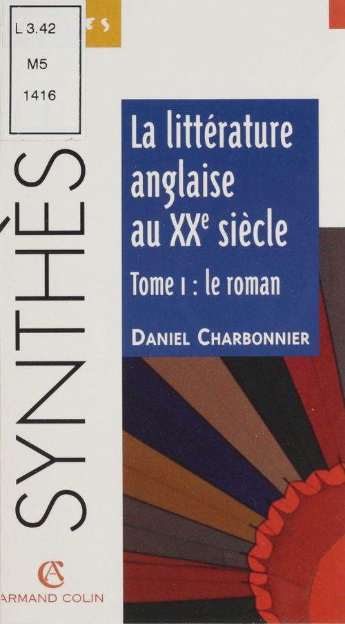 La litterature anglaise au xx e siecle t.1 ; le roman