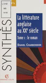 La littérature anglaise au XXe siècle (1)  - Charbonnier - Daniel Charbonnier