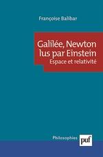 Vente EBooks : Galilée, Newton lus par Einstein  - Françoise Balibar