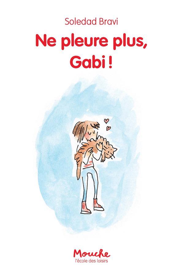 NE PLEURE PLUS, GABI!