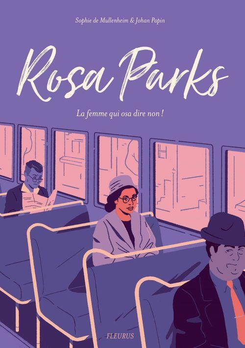 Rosa Parks ; la femme qui osa dire non !