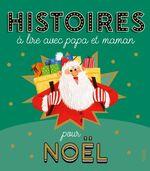 Histoires à lire avec papa et maman pour Noël  - Eirc Puybaret - Ghislaine Biondi - Coralie Vallageas - Ghislaine Biondi