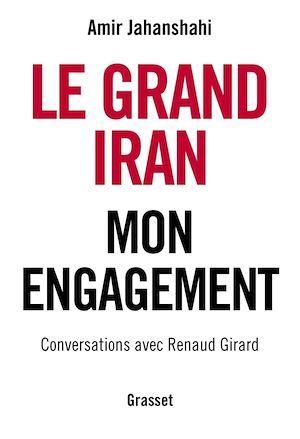 Le grand Iran ; mon engagement