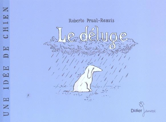 Une idee de chien t.1 ; le deluge