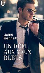 Vente Livre Numérique : Un défi aux yeux bleus  - Jules Bennett