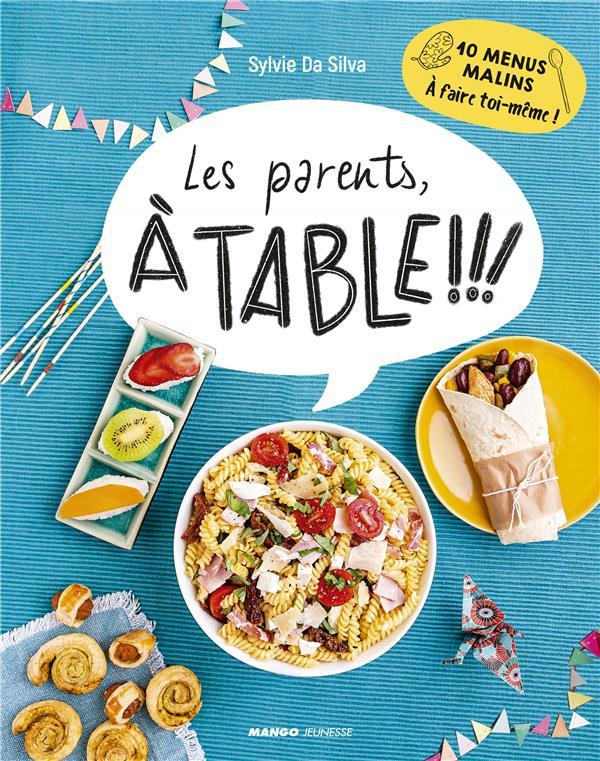 Les parents à table !!! 10 menus malins à faire toi-même !