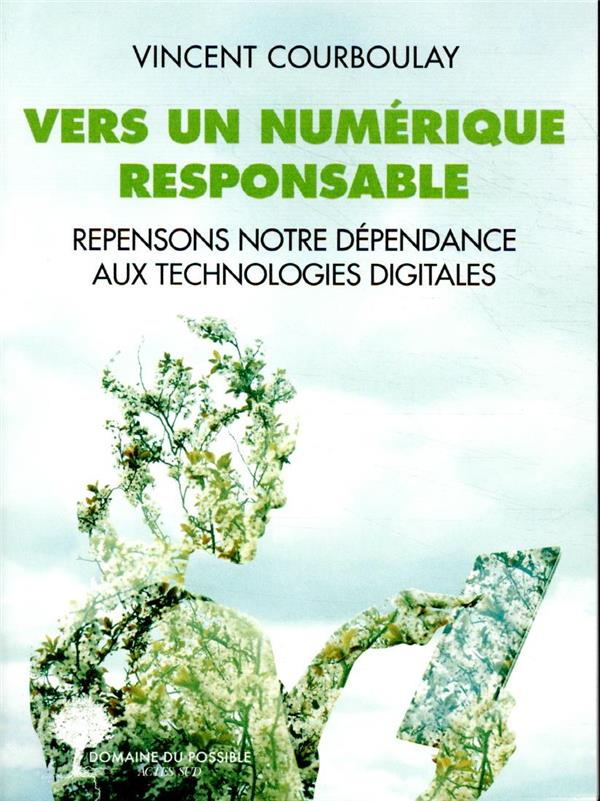vers un numérique responsable ; repensons notre dépendance aux technologies digitales