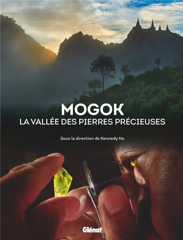 MOGOK  -  LA VALLEE DES PIERRES PRECIEUSES
