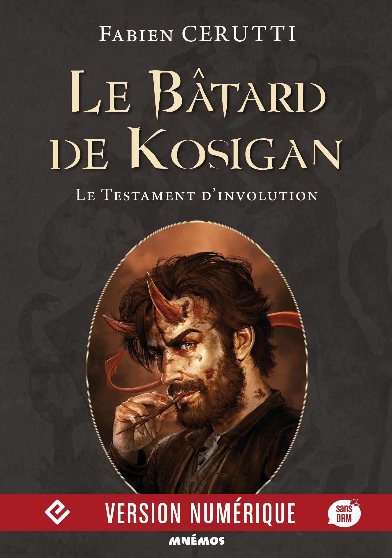 Le bâtard de Kosigan T.4 ; le testament d'involution