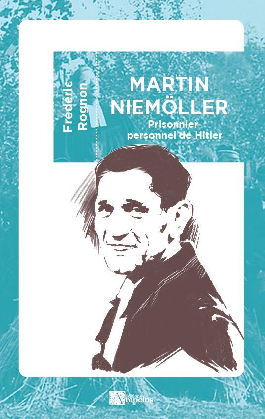 Martin Niemoller : prisonnier personnel de Hitler
