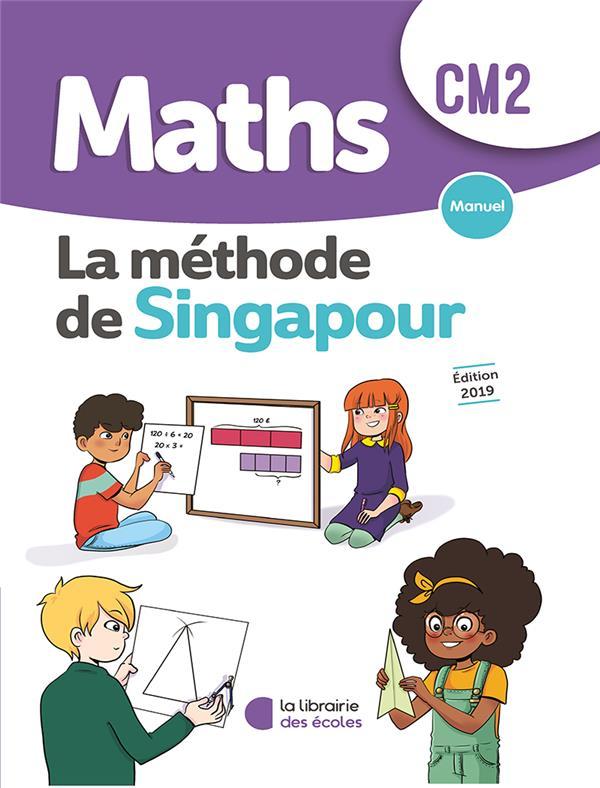 La méthode de Singapour ; maths ; CM2 (édition 2019)