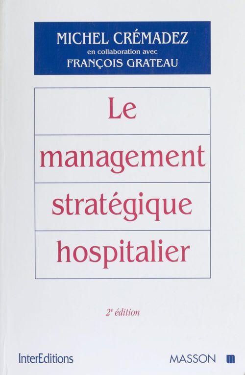 Le management strategique hospitalier