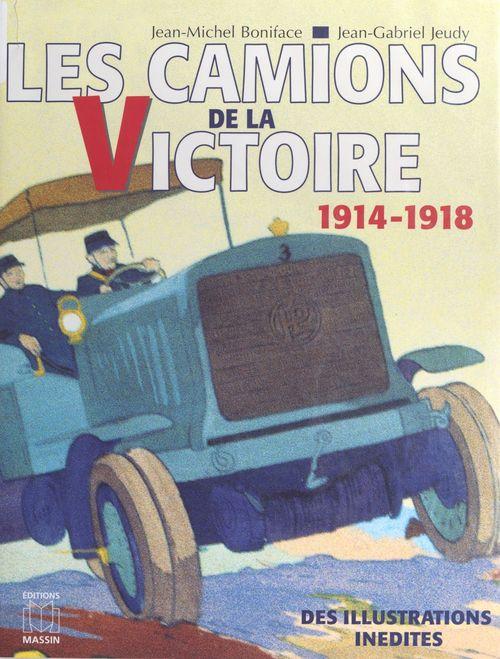 Les camions de la victoire 1914-1918