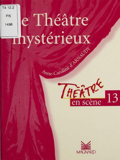 Théâtre en scène T.13 ; le théâtre mystérieux