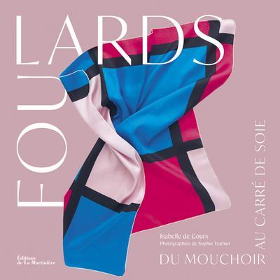 FOULARDS  -  DU MOUCHOIR AU CARRE DE SOIE