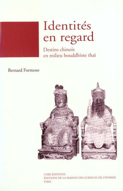 Identités en regard ; destins chinois en milieu bouddhiste thai