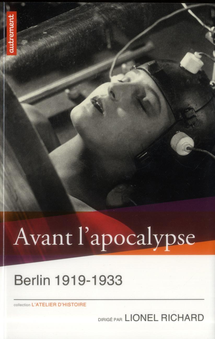 avant l'apocalypse ; Berlin 1919-1933