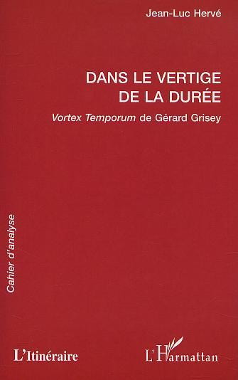DANS LE VERTIGE DE LA DUREE - VORTEX TEMPORUM DE GERARD GRISEY