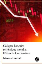Collapse bancaire systémique mondial, l'étincelle coronavirus  - Nicolas Donval